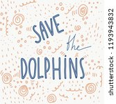 save the dolphins lettering | Shutterstock .eps vector #1193943832