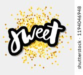 slogan sweet phrase graphic... | Shutterstock .eps vector #1194046948