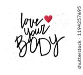 hand sketched love your body... | Shutterstock .eps vector #1194257695