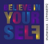 """""""believe in yourself"""" slogan...   Shutterstock .eps vector #1194468592"""