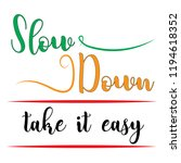 quotes slow down take it easy   Shutterstock .eps vector #1194618352