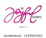 hand lettered be joyful always. ... | Shutterstock .eps vector #1195041922