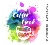 coffee break lettering with... | Shutterstock .eps vector #1195351432