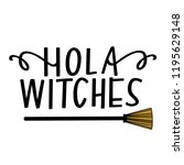 hola witches hand lettering | Shutterstock .eps vector #1195629148