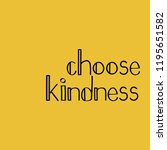 choose kindness minimal quote  | Shutterstock .eps vector #1195651582