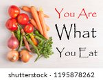 you are what you eat text and... | Shutterstock . vector #1195878262