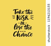 take the risk or luse chance.... | Shutterstock .eps vector #1196213155