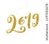 happy new 2019 year.... | Shutterstock . vector #1197052678