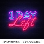 one day left neon sign vector.... | Shutterstock .eps vector #1197093388