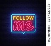 follow me neon text . follow me ... | Shutterstock . vector #1197127378