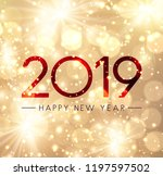 shiny happy new year 2019 card... | Shutterstock .eps vector #1197597502