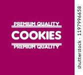 cookies premium quality stamp....   Shutterstock .eps vector #1197996658