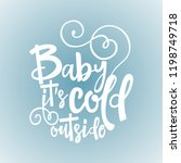 baby its cold outside.   winter ... | Shutterstock .eps vector #1198749718