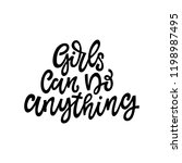 girls can do anything. hand... | Shutterstock .eps vector #1198987495