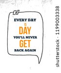 every day is a day you will... | Shutterstock .eps vector #1199003338
