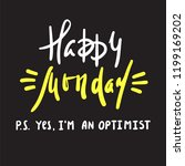 happy monday p.s. yes i am... | Shutterstock .eps vector #1199169202