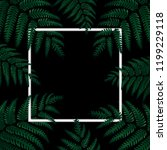 creative frame lush green fern... | Shutterstock . vector #1199229118