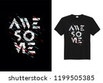 awesome typography t shirt... | Shutterstock .eps vector #1199505385