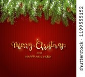 christmas background and spruce ... | Shutterstock . vector #1199555152