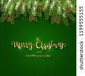 christmas background and spruce ... | Shutterstock . vector #1199555155