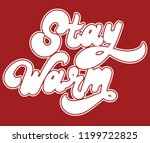 stay warm. vector hand drawn... | Shutterstock .eps vector #1199722825