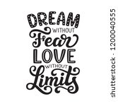 dream without fear  love... | Shutterstock . vector #1200040555