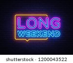 long weekend neon sign vector.... | Shutterstock .eps vector #1200043522