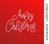 christmas. lettering design for ... | Shutterstock .eps vector #1200178012