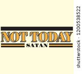 not today satan. vector... | Shutterstock .eps vector #1200538522