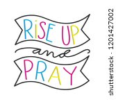 hand lettered rise up and pray. ... | Shutterstock .eps vector #1201427002