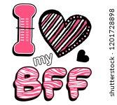 I Love My Bff. Slogan Design....