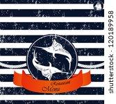 nautical background. grunge | Shutterstock .eps vector #120189958