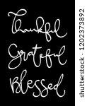hand lettered thankful ... | Shutterstock .eps vector #1202373892