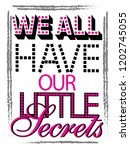 little secrets for t shirt... | Shutterstock .eps vector #1202745055
