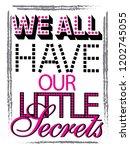 little secrets for t shirt...   Shutterstock .eps vector #1202745055