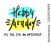 happy monday p.s. yes i am... | Shutterstock .eps vector #1202915695