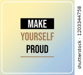make yourself proud.... | Shutterstock .eps vector #1203344758