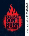 excuses don't burn calories.... | Shutterstock .eps vector #1203420742