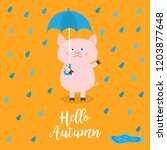 hello autumn. pig holding blue... | Shutterstock .eps vector #1203877648
