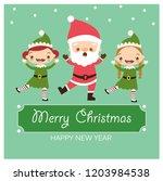 happy santa claus and elves...   Shutterstock .eps vector #1203984538