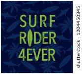 surf rider forever slogan print.... | Shutterstock .eps vector #1204450345