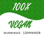 3d illustration 100  vegan word ... | Shutterstock . vector #1204464658