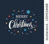 christmas trendy hand lettering ... | Shutterstock .eps vector #1204518688