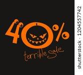 terrible sale 40   off. orange...   Shutterstock .eps vector #1204557742