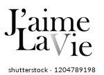 fashion slogan j'aime la vie  ...   Shutterstock .eps vector #1204789198