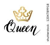 hand lettering with word queen...   Shutterstock .eps vector #1204789918