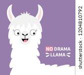 no drama llama alpaca happy... | Shutterstock .eps vector #1204810792