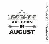 legends are born in august... | Shutterstock .eps vector #1204916728