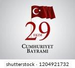 29 ekim cumhuriyet bayraminiz.... | Shutterstock . vector #1204921732