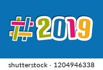 hashtag 2019 letters   colorful ... | Shutterstock .eps vector #1204946338